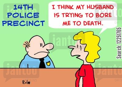 bored to death cartoon humor: 'I think my husband is trying to bore me to death.'