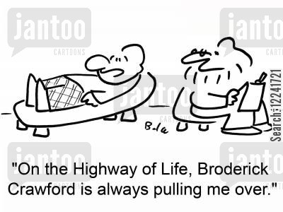broderick crawford cartoon humor: 'On the Highway of Life, Broderick Crawford is always pulling me over.'