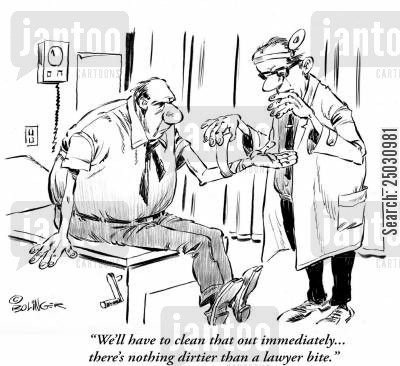 rabies cartoon humor: 'We'll have to clean that out immediately... there's nothing dirtier than a lawyer bite.'