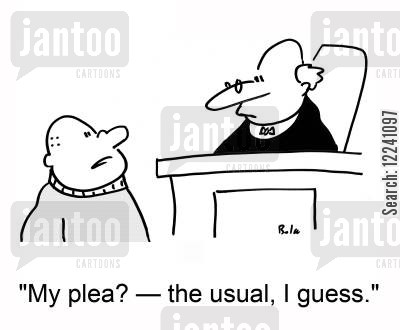 the usual cartoon humor: 'My plea? -- the usual, I guess.'