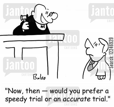 lawyers cartoon humor: 'Now, then -- would you prefer a speedy trial or an accurate trial.'