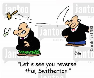 reverse decision cartoon humor: 'Let's see you reverse this, Switherton!'