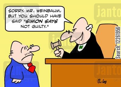 simon says cartoon humor: 'Sorry, Mr. Weinbaum, but you should have said 'Simon says not guilty.''