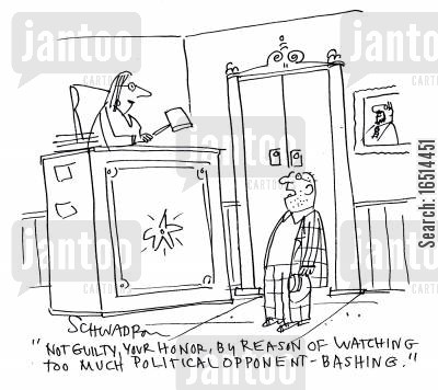 bashings cartoon humor: 'Not guilty, Your Honor, by reason of watching of watching too much political opponent-bashing.'