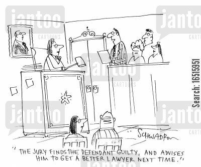 inept cartoon humor: 'The jury finds the defendant guilty, and advices him to get a better lawyer next time.'