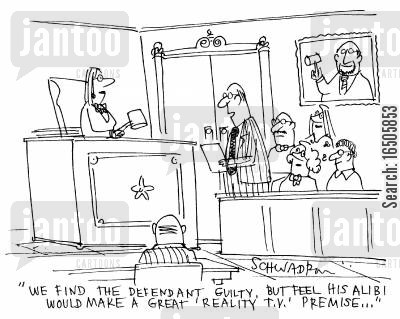 members of the jury cartoon humor: 'We find the defendant guilty, but feel his alibi would make a great 'reality T.V' premis...'