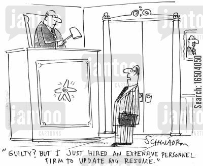 found guilty cartoon humor: 'Guilty? But I just hired an expensive personnel firm to update my resume.'
