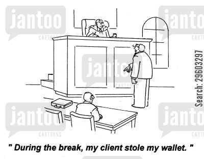 prosecutes cartoon humor: 'During the break, my client stole my wallet.'