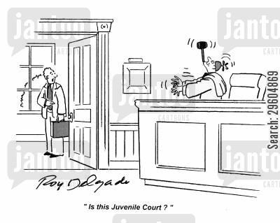 professional cartoon humor: 'Is this Juvenile Court?'