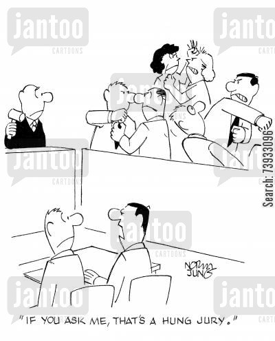 hung juries cartoon humor: 'If you ask me, that's a hung jury.'