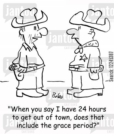 exiles cartoon humor: 'When you say I have 24 hours to get out of town, does that include the grace period?'