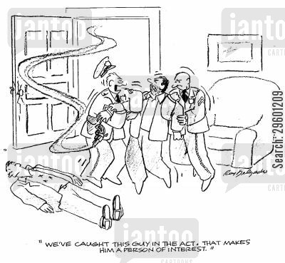 caught in the act cartoon humor: 'We've caught this guy in the act, that makes him a person of interest.'