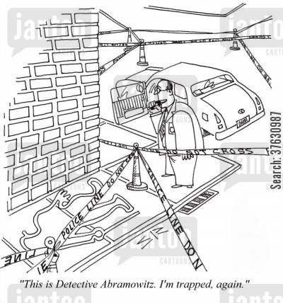 police department cartoon humor: 'This is Detective Abramowitz. I'm trapped, again.'