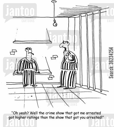 crime show cartoon humor: Oh yeah? Well the crime show that got me arrested got higher ratings than the show that got you arrested!