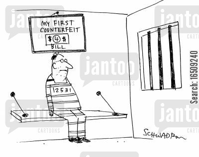 stupid criminal cartoon humor: Prisoner has framed on his wall 'My first counterfeit $4 bill'.