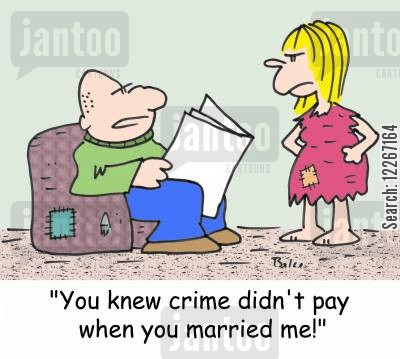 rags cartoon humor: 'You knew crime didn't pay when you married me!'