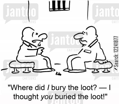 buried loot cartoon humor: 'Where did I bury the loot? -- I thought you buried the loot!'