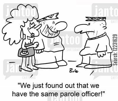 parole officers cartoon humor: 'We just found out that we have the same parole officer!'