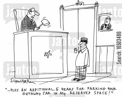 getaway car cartoon humor: '...Plus an additional 5 years for parking your getaway car in my reserved space!'