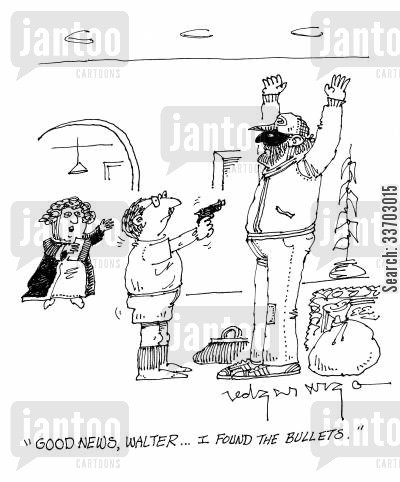 burgled cartoon humor: 'Good news, Walter...I found the bullets.'