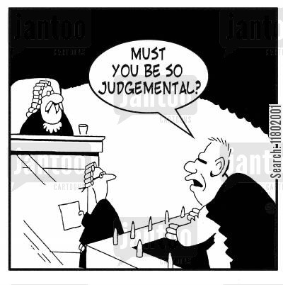 judgemental cartoon humor: 'Must you be so judgemental?'