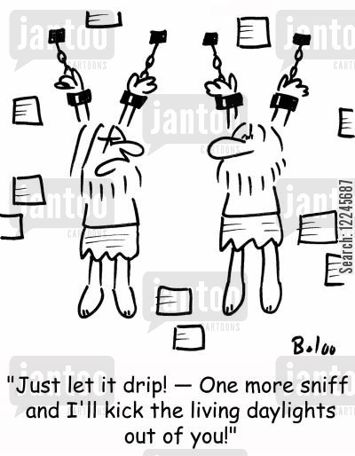 runny nose cartoon humor: 'Just let it drip! -- One more sniff and I'll kick the living daylights out of you!'