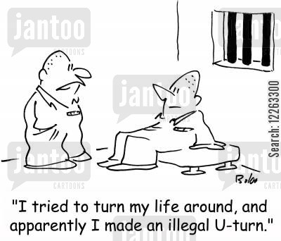 turn your life around cartoon humor: 'I tried to turn my life around, and apparently I made an illegal U-turn,'