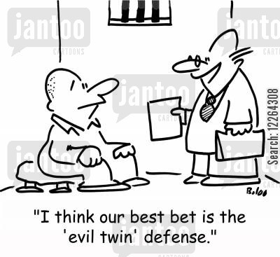 criminal lawyers cartoon humor: 'I think our best bet is the 'evil twin' defense.'