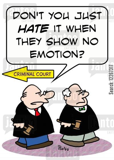 no cartoon humor: CRIMINAL COURT, 'Don't you just HATE it when they show no emotion?'