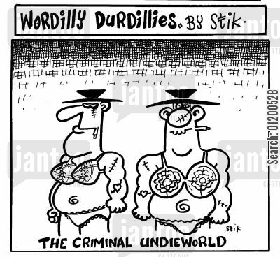criminal underworld cartoon humor: Wordilly Durdillies - The Criminal Undieworld