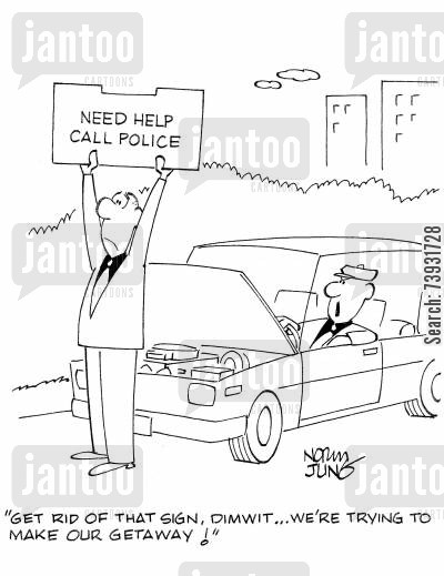 getaway cartoon humor: 'Get rid of that sign, dimwit...we're trying to make our getaway!'