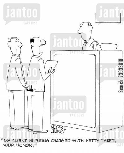 legal representative cartoon humor: 'My client is being charged with petty theft, your honor.'