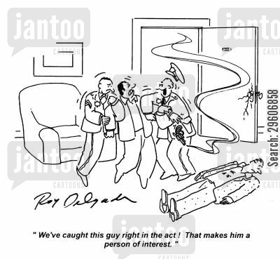killers cartoon humor: 'We've caught this guy right in the act! That makes him a person of interest.'