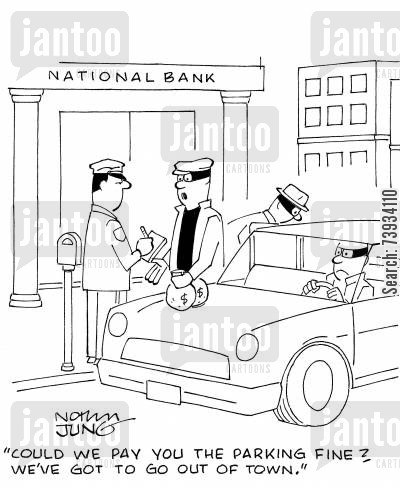 getaway car cartoon humor: 'Could we pay you the parking fine? We've got to go out of town.'