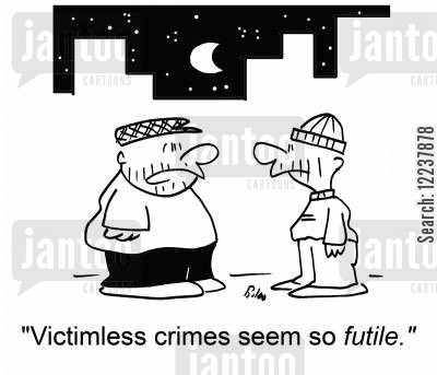 achieving cartoon humor: Victimless crimes seem so futile.