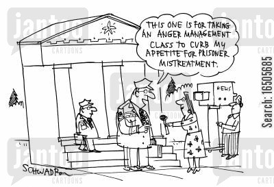honourable cartoon humor: 'This one is for taking an anger management class to curb my appetite for prisoner mistreatment.'