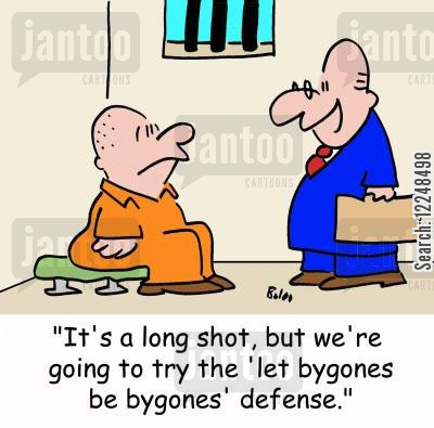 let bygones be bygones cartoon humor: 'It's a long shot, but we're going to try the 'let bygones be bygones' defense.'