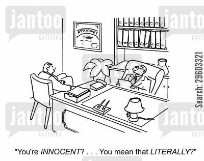 defenses cartoon humor: 'You're innocent?... You mean the Literally?'