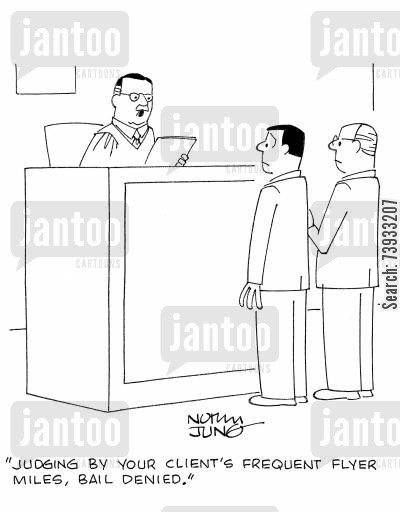 mile cartoon humor: 'Judging by your client's frequent flyer miles, bail denied.'