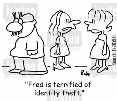 grouchos cartoon humor: 'Fred is terrified of identity theft.'