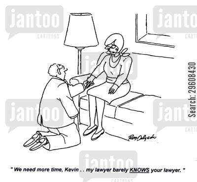 proposing cartoon humor: 'We need more time, Kevin... my lawyer barely knows your lawyer.'