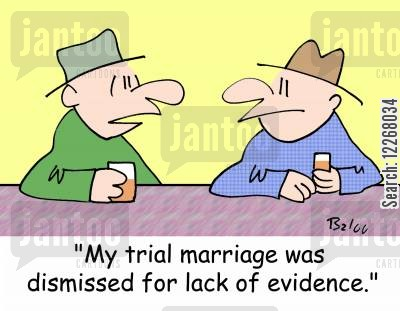 trial marriage cartoon humor: 'My trial marriage was dismissed for lack of evidence.'