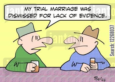 dismissed cartoon humor: 'My trial marriage was dismissed for lack of evidence.'