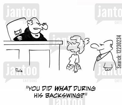 backswing cartoon humor: 'You did what during his backswing?'