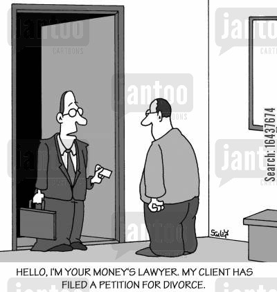 petitions cartoon humor: 'Hello, I'm your money's lawyer. My client has filed a petition for divorce.'