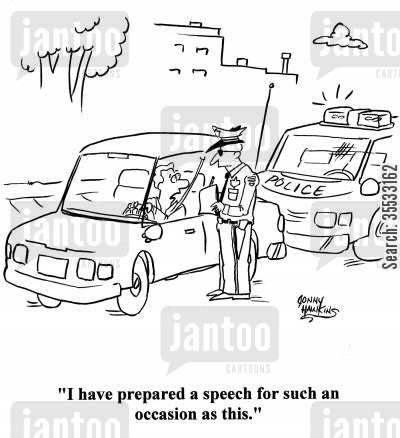 traffic violations cartoon humor: Driver to cop: 'I have a prepared speech for such an occasion as this.'
