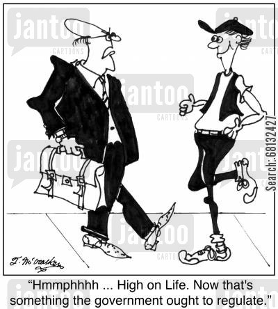 food and drug administraton cartoon humor: 'Hmmphhhh ... High on Life. Now that's something the government ought to regulate.'