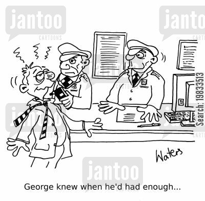 police force cartoon humor: George knew when he'd had enough...