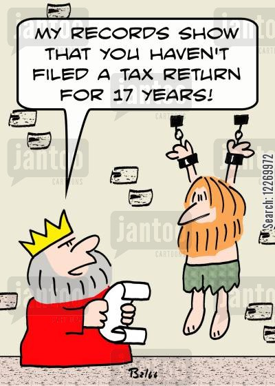 taxes cartoon humor: 'My records show that you haven't filed a tax return for 17 years!'