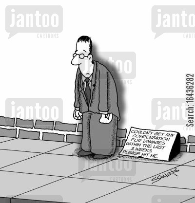 economist cartoon humor: Sign reads: Couldn't get any compensation for damages within the last 3 weeks. Please hit me.